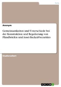 Cover Gemeinsamkeiten und Unterschiede bei der Konstruktion und Regulierung von Pfandbriefen und Asset-Backed-Securities