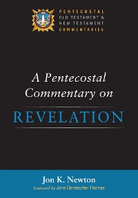 Cover A Pentecostal Commentary on Revelation