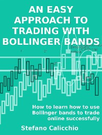 Cover An easy approach to trading with bollinger bands