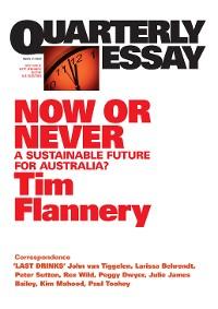 Cover Quarterly Essay 31 Now or Never