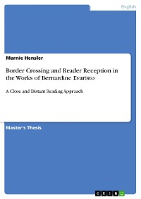 """Cover Border Crossing and Reader Reception in """"The Emperor's Babe"""", """"Mr. Loverman"""" and """"Girl, Woman, Other"""" by Bernardine Evaristo"""