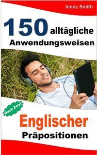 Cover 150 alltägliche Anwendungsweisen Englischer Präpositionen. Buch Zwei