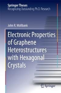 Cover Electronic Properties of Graphene Heterostructures with Hexagonal Crystals