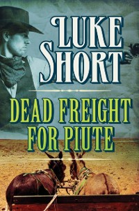 Cover Dead Freight for Piute