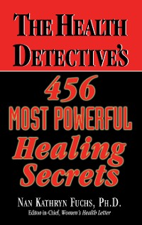 Cover The Health Detective's 456 Most Powerful Healing Secrets