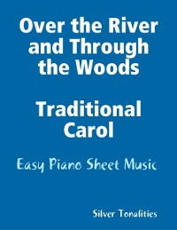 Cover Over the River and Through the Woods Traditional Carol - Easy Piano Sheet Music