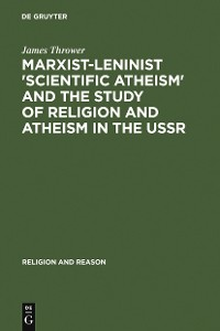 Cover Marxist-Leninist 'Scientific Atheism' and the Study of Religion and Atheism in the USSR