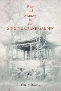 Cover Place and Memory in the Singing Crane Garden