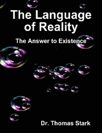 Cover The Language of Reality: The Answer to Existence
