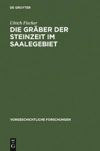 Cover Die Graber der Steinzeit im Saalegebiet