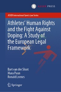 Cover Athletes' Human Rights and the Fight Against Doping: A Study of the European Legal Framework