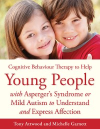 Cover CBT to Help Young People with Asperger's Syndrome (Autism Spectrum Disorder) to Understand and Express Affection