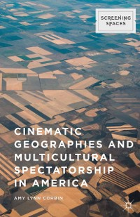 Cover Cinematic Geographies and Multicultural Spectatorship in America
