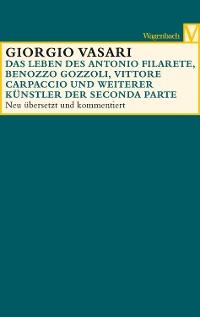 Cover Das Leben des Antonio Filarete, Benozzo Gozzoli, Vittore Carpaccio und weiterer Künstler