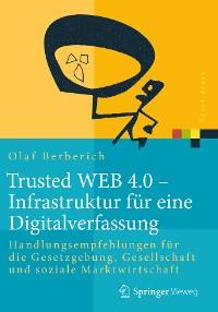 Cover Trusted WEB 4.0 – Infrastruktur für eine Digitalverfassung