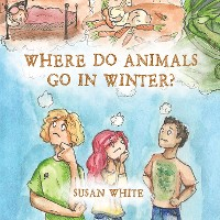 Cover Where Do Animals Go in Winter?