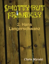 Cover Shitty But Frankly — 2. Hans Langerschwanz