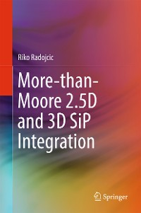 Cover More-than-Moore 2.5D and 3D SiP Integration