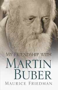 Cover My Friendship with Martin Buber