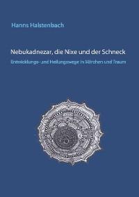 Cover Nebukadnezar, die Nixe und der Schneck