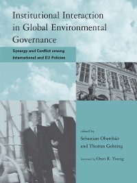 Cover Institutional Interaction in Global Environmental Governance