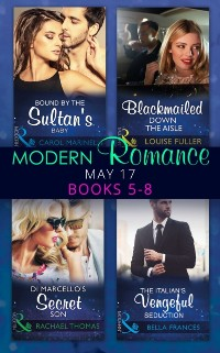 Cover Modern Romance May 2017 Books 5 - 8: Bound by the Sultan's Baby / Blackmailed Down the Aisle / Di Marcelloas Secret Son / The Italian's Vengeful Seduction (Mills & Boon e-Book Collections)