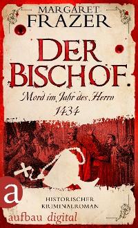 Cover Der Bischof. Mord im Jahr des Herrn 1434