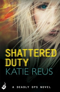 Cover Shattered Duty: Deadly Ops Book 3 (A series of thrilling, edge-of-your-seat suspense)