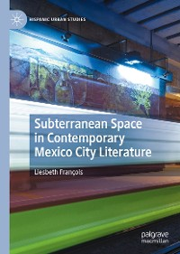 Cover Subterranean Space in Contemporary Mexico City Literature