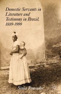 Cover Domestic Servants in Literature and Testimony in Brazil, 1889-1999