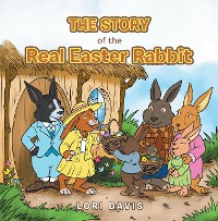 Cover The Story of the Real Easter Rabbit