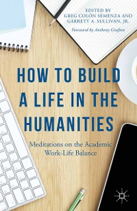Cover How to Build a Life in the Humanities