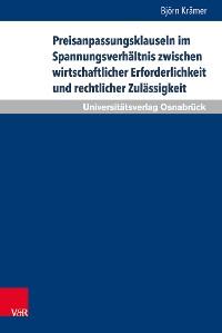 Cover Preisanpassungsklauseln im Spannungsverhältnis zwischen wirtschaftlicher Erforderlichkeit und rechtlicher Zulässigkeit