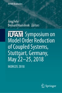 Cover IUTAM Symposium on Model Order Reduction of Coupled Systems, Stuttgart, Germany, May 22–25, 2018