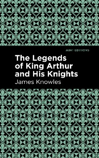 Cover The Legends of King Arthur and His Knights