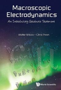 Cover Macroscopic Electrodynamics: An Introductory Graduate Treatment