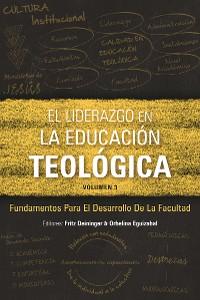 Cover El liderazgo en la educación teológica, volumen 3