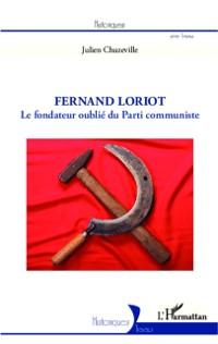Cover Fermand Loriot, le fondateur oublie du Parti communiste
