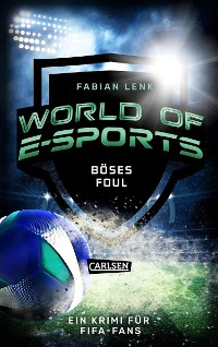Cover World of E-Sports: Böses Foul