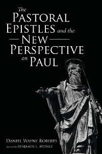 Cover The Pastoral Epistles and the New Perspective on Paul