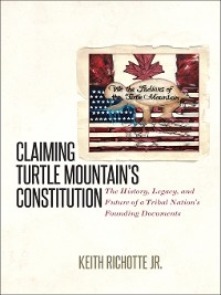 Cover Claiming Turtle Mountain's Constitution