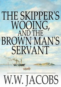 Cover Skipper's Wooing, and The Brown Man's Servant