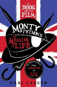 Cover A Book about the Film Monty Python's The Meaning of Life