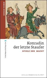 Cover Konradin, der letzte Staufer
