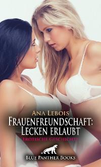 Cover Frauenfreundschaft: Lecken erlaubt | Erotische Geschichte