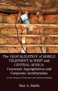 Cover The 'Glocalization' of Mobile Telephony in West and Central Africa