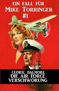 Cover Ein Fall für Mike Torringer #1: Die Air Force-Verschwörung