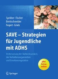 Cover SAVE - Strategien für Jugendliche mit ADHS