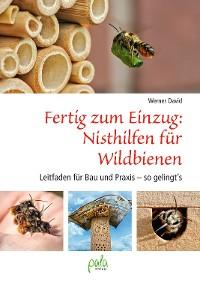 Cover Fertig zum Einzug: Nisthilfen für Wildbienen