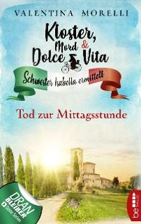 Cover Kloster, Mord und Dolce Vita - Tod zur Mittagsstunde
